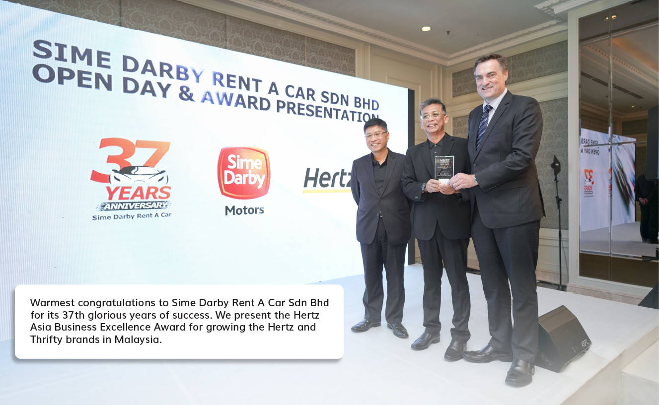 Warmest congratulations to Sime Darby Rent A Car Sdn Bhd for its 37th glorious years of success. We present the Hertz Asia Business Asia Excellence Award for growing the Hertz and Thrifty brands in Malaysia